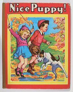 ''Nice Puppy!'' Hatt, Mabel K. (illus). Akron, Ohio. Saalfield. 1943