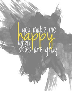 You are my sunshine - happiness in gray skies