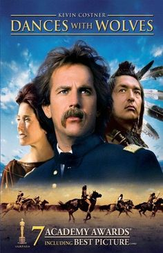 Dances With Wolves - Listed as one of the best movies of the 80's. Definitely one of the best movies