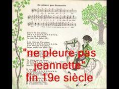 chansons historiques de France 250 : Ne pleure pas Jeannette, fin 19e siècle - YouTube