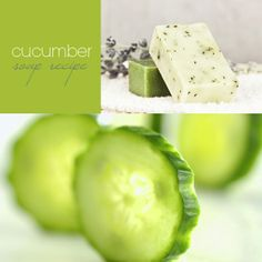 Cucumber soap http://www.soaprecipes101.com/homemade-soap-recipes/cucumber-handmade-soap-recipe/