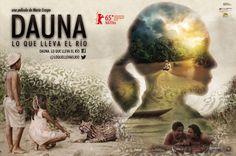 Cartel de la película Dauna, Lo que lleva el río. De Mario Crespo. Sobre la vida de la etnia de los waraos en el delta del Orinoco. Venezuela, cine venezolano