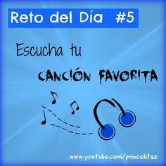 Reto del día #5 Escucha tu canción favorita. #Propositos2015