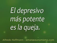 El depresivo más potente es la queja