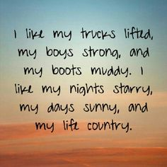 I don't live country, but I know country, and this is the only country quote you might see from me