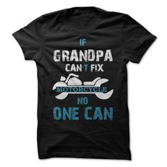 GRANDPA CANT •̀ •́  FIX MOTORCYCLEGRANDPA CANT FIX MOTORCYCLE Makes a perfect gift for Fathers Day!GRANDPA, MOTORCYCLE, GRANDPA SHIRT, MOTORCYCLE SHIRT, Fathers Day