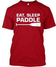 EAT SLEEP PADDLE - LIMITED ED