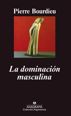 """La Dominación masculina ""/ Pierre Bourdieu. Barcelona : Anagrama, 2000. Matèries : Rol sexual; Masculinitat; Poder (Ciències socials); Sexisme; Dones. #nabibbell George Orwell, I Love Books, Books To Read, Pierre Bourdieu, Simone Veil, Le Book, Book Letters, Celebration Quotes, Science Books"