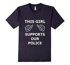 This Girl Supports Our Police Shirt