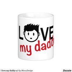 I love my daddy n.7 classic white coffee mug