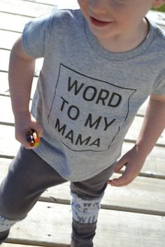 Word To My Mama Toddler T Baby girl baby boy by WestOf3rdApparel