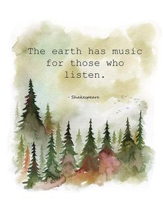 Inspirational Quotes Discover the earth has music for those who listen Shakespeare William Shakespeare Shakespeare quote inspirational quote Shakespeare wall art William Shakespeare Frases, Shakespeare Quotes, Earth Quotes, Nature Quotes, Quotes About Earth Day, Forest Quotes, Beau Message, All Nature, Human Nature