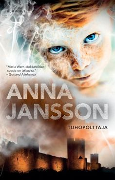 Anna Jansson: Tuhopolttaja Literature, Anna, Reading, Books, Movies, Movie Posters, Euro, Campaign, Pdf