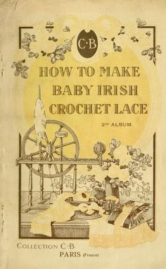 How to make baby Irish crochet lace. A practica...