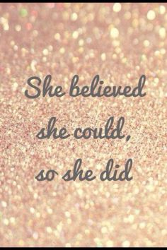 She Believed She Could... Quote on Glitter