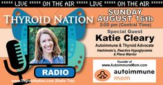 Listen to Katie Cleary of Autoimmune Mom share you health journey and thoughts on how we Autoimmune Centers could be a thing of the future.  http://thyroidnation.com/archived-radio-shows/  #Thyroid #Radio