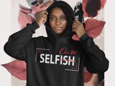 Self-care Is Not Selfish Hoodie – Girls Reminded & Inspired Mindset Quotes Positive, Successful Quotes, Soul Quotes, Selfish, Self Care, Positivity, Inspired, Hoodies, Girls