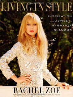 Living in Style: Inspiration and Advice for Everyday Glamour von Rachel Zoe 27€