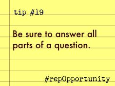 Tip #19: Be sure to answer all parts of a question. #repOpportunity