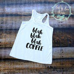 blah blah blah coffee- Women's Tank Top- Coffee Tank Top by SaltySeaKisses on Etsy