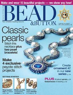 Bead and Button magazine Classic pearls Peyote stitch projects Wrap beaded wire Beading Patterns Free, Beading Tutorials, Bracelet Making, Jewelry Making, Magazine Beads, Magazine Crafts, Beaded Jewelry, Beaded Bracelets, Diy Jewellery