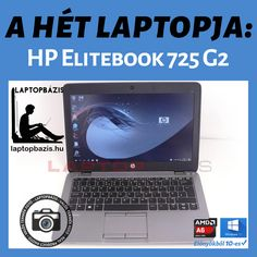 HP Elitebook 725 G2 http://laptopbazis.hu/termek/hp-elitebook-725-g2-ultrabook-laptop-20180423ig-gyari-garancia-amd-a6-pro7050b-r4-16-gb-ram-128-gb-ssd-121-hd-led/42