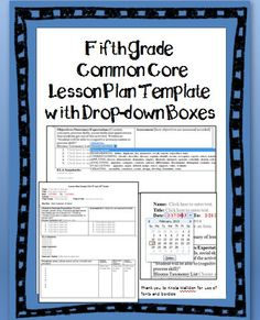 Fifth Grade Common Core Lesson Plan Template with drop-down boxes. You can even customize the lesson plan format! All grade levels available