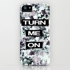 TURN ME ON iPhone & iPod Case by Nika  - $35.00 #iphone #ipod #case #cover #romantic #love #quote #floral #flowers #vintage #boho #bohemian #collage #skin #turnmeon #nika #martinez #design #trend #lovemycase #loves6 #society6 #roses #white #black
