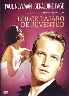 Dulce Pajaro de Juventud (1962), dirigida por Richard Brooks y protagonizada por Paul Newman y Geraldine Page