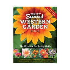 Get the ultimate gardening guide    Order a copy of The New Sunset Western Garden Book at sunset.com/wgb