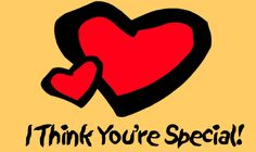 I think you are special