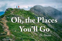 Dr. Seuss quote: Oh, the Places You'll Go.  Photo taken on Romsdalseggen Ridge in Norway.