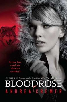 "Bloodrose by Andrea Cremer - Nightshade #3. The resolution of love triangle was weak and a copout, and almost enough to make me not recommend this book. It wasn't that the ""right team"" (I don't like the ""team"" thing) didn't win. It was the author chose a poor ""out."" And an unnecessary one. 2 stars. 15+ for sexual themes and violence."