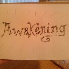 For everyone who's #awakening  #artistic #art #lettering #sketching #sketchaday #drawingaday #drawing