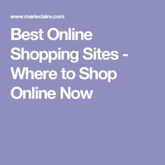 Best Online Shopping Sites - Where to Shop Online Now