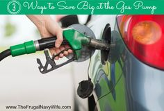3 Ways to Save Big at the Gas Pump - The Frugal Navy Wife