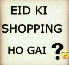 Eid ki shopping hogayi sabki Ramadan Gifts, Ramadan Mubarak, Allah Quotes, Qoutes, Eid Jokes, Eid Shopping, Eid Mubarak Quotes, Choices Quotes, Shopping Quotes