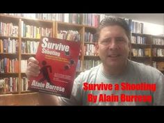 Survive A Shooting: the Most Important Book by Alain Burrese