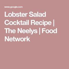 Lobster Salad Cocktail Recipe | The Neelys | Food Network