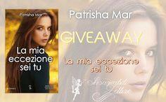 """Insaziabili Letture: Giveaway: """"LA MIA ECCEZIONE SEI TU"""" di Patrisha Ma..."""