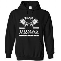 TEAM DUMAS LIFETIME MEMBER LEGEND - #gift for her #bridal gift. TRY => https://www.sunfrog.com/Automotive/TEAM-DUMAS-LIFETIME-MEMBER-LEGEND-dalzkitqmq-Black-36224233-Hoodie.html?68278