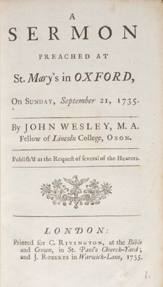 "This sermon on Job, Chapter vii, verse 7 (""There the wicked cease from troubling, and there the weary be at rest"") was the first of Wesley's sermons to be published"