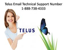 Telus email technical support helpline number 1-888-738-4333 call us for best help if you need