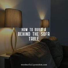 Build a behind the sofa table. A DIY solution for space saving and bring more light to the room but still giving you that 'early evening' lighting feeling. Post includes how to guide and step by step with photos. #DIY #houseprojects #homeimprovements #sofatables #loungestorage #livingroomstorage