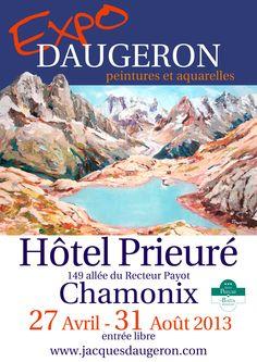 Exposition Jacques DAUGERON jusqu'au 31 août 2013 à l'hôtel Prieuré. Entrée libre et gratuite www.bestmontblanc.com/hotel-prieure