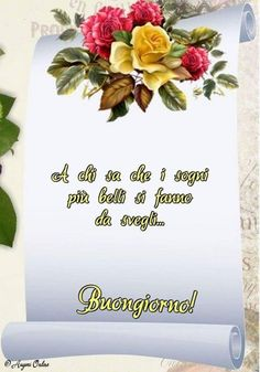 Buon giorno immagini 8106 Good Morning Quotes, Holiday Parties, Party, Place Card Holders, Beautiful, Crochet, Mariana, Mother Teresa, Happy Birthday