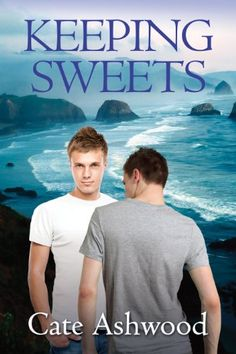 Keeping Sweets (Newport Boys Book 1) by Cate Ashwood