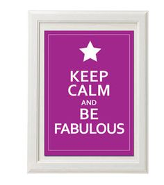 Keep calm and be fabulous / Instant Download / Digital Download