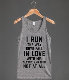 I Run The Way Boys Fall In Love With Me. | Tank Top | Skreened