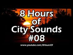 8 HOURS OF SLEEP SOUNDS: Best Long Relaxing AMBIENT CITYSCAPE CITY SOUNDS For Sleep, Relaxation #08